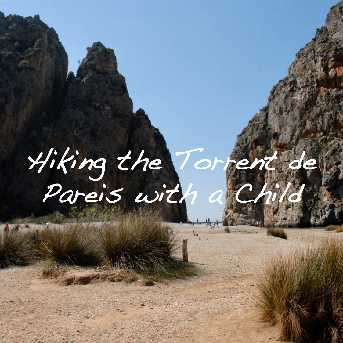 Torrent de Pareis, Mallorca, Spain | Hiking the Torrent de Pareis with a Child